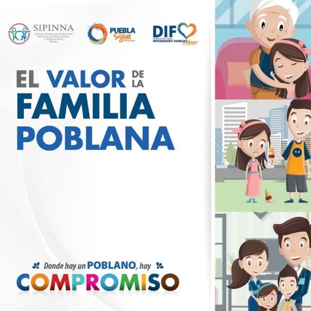 SISTEMA ESTATAL DIF PUEBLA | EL VALOR DE LA FAMILIA POBLANA SISTEMA ESTATAL DIF PUEBLA | EL VALOR DE LA FAMILIA POBLANA 14...
