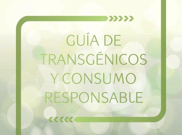 Guía de transgénicos y consumo responsable