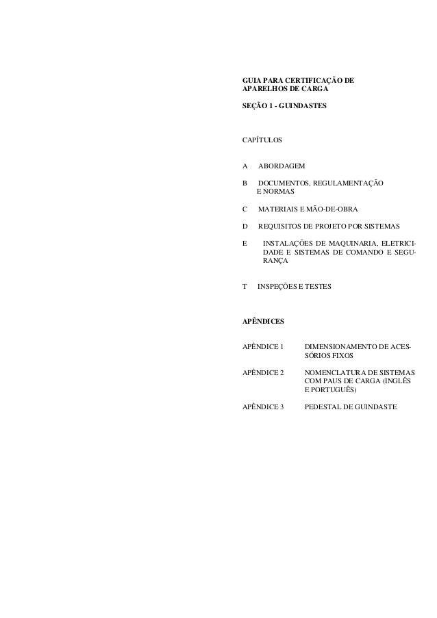 GUIA PARA CERTIFICAÇÃO DE APARELHOS DE CARGA SEÇÃO 1 - GUINDASTES CAPÍTULOS A ABORDAGEM B DOCUMENTOS, REGULAMENTAÇÃO E NOR...