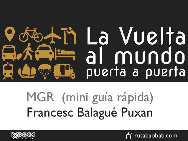 MGR (mini guía rápida)Francesc Balagué Puxan                  rutabaobab.com