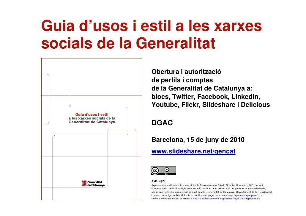 Guia d'usos i estil a les xarxes     socials de la Generalitat                    Obertura i autorització                 ...