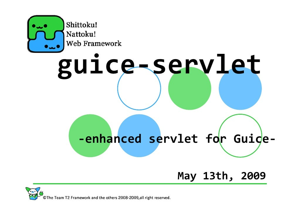 guice‐servlet   ‐enhancedservletforGuice‐                 May13th,2009