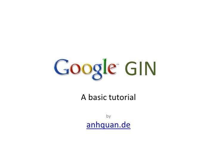 GIN A basic tutorial        by   anhquan.de