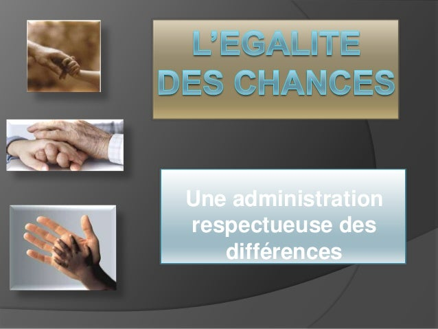 Une administrationrespectueuse desdifférences