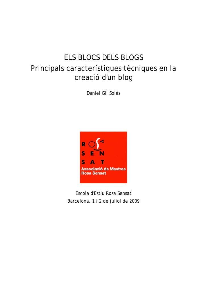 ELS BLOCS DELS BLOGS Principals característiques tècniques en la              creació d'un blog                    Daniel ...