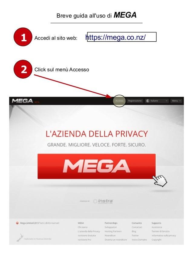 Accedi al sito web: https://mega.co.nz/Breve guida alluso di MEGA12 Click sul menù Accesso