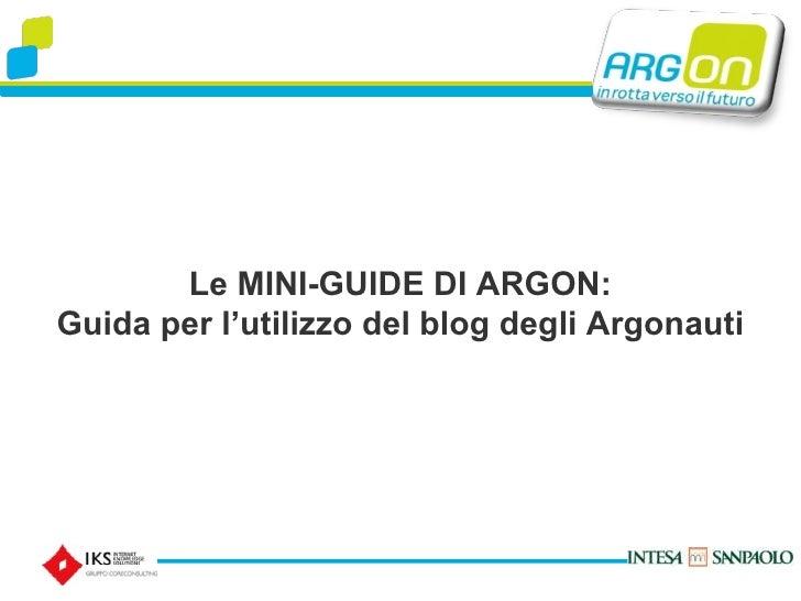 Le MINI-GUIDE DI ARGON: Guida per l'utilizzo del blog degli Argonauti
