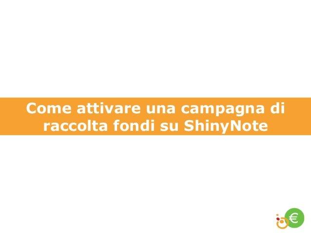 Come attivare una campagna di  raccolta fondi su ShinyNote
