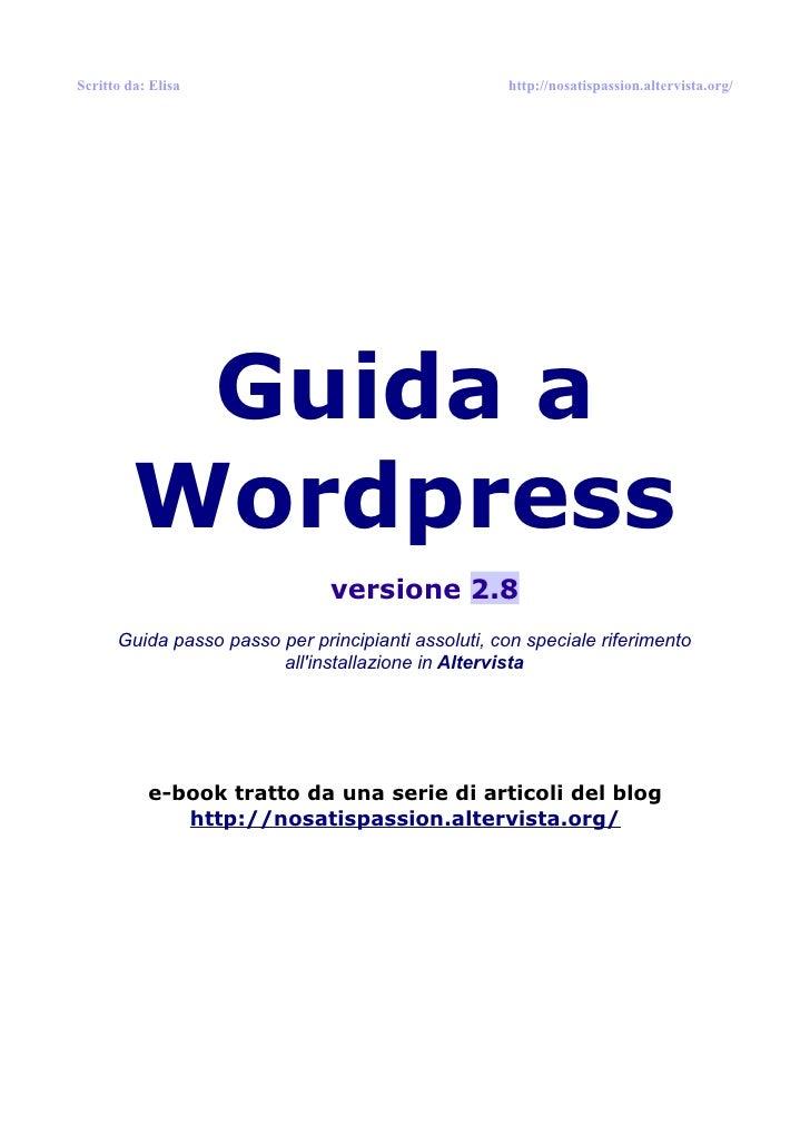 Scritto da: Elisa                                    http://nosatispassion.altervista.org/          Guida a         Wordpr...
