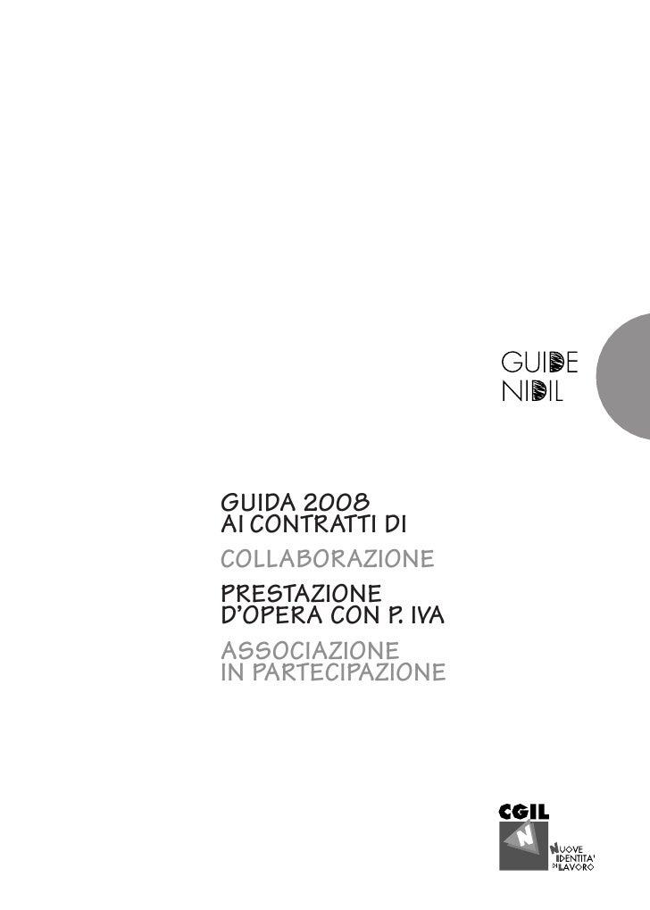 GUIDA 2008AI CONTRATTI DICOLLABORAZIONEPRESTAZIONED'OPERA CON P. IVAASSOCIAZIONEIN PARTECIPAZIONE