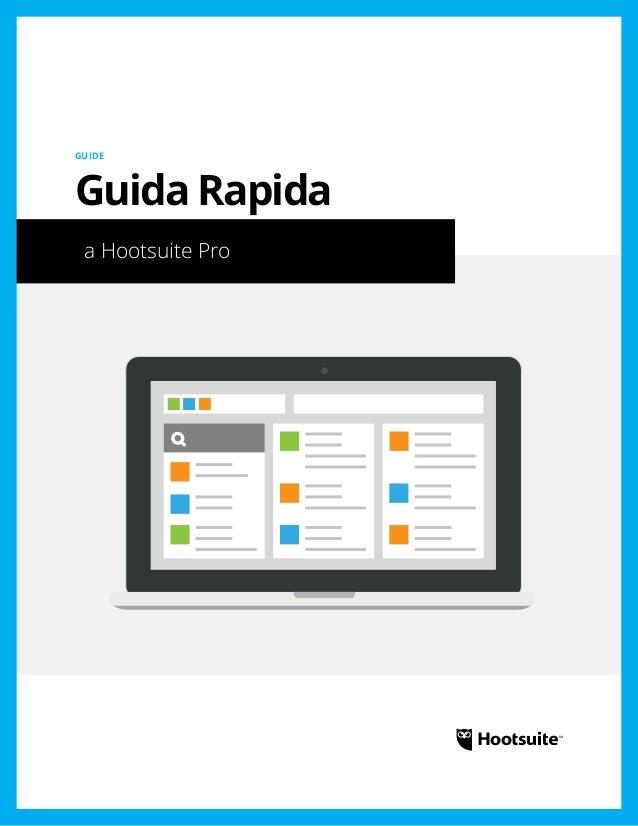 a Hootsuite Pro GUIDE Guida Rapida