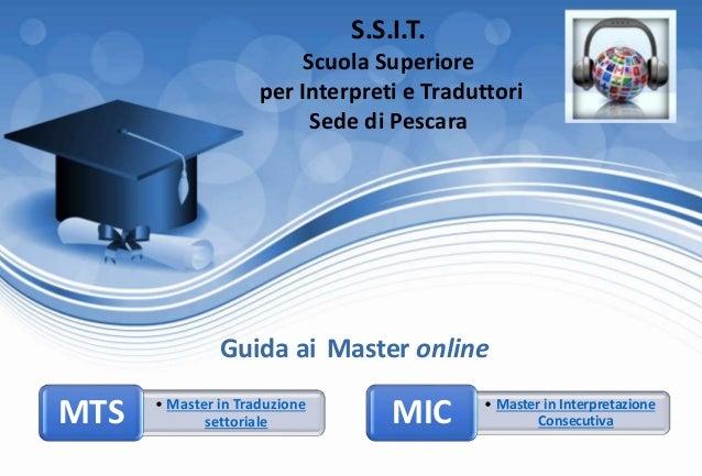 S.S.I.T. Scuola Superiore per Interpreti e Traduttori Sede di Pescara Guida ai Master online • Master in Traduzione settor...