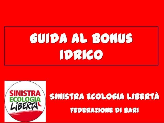 Guida al bonus idrico Sinistra Ecologia Libertà Federazione di Bari