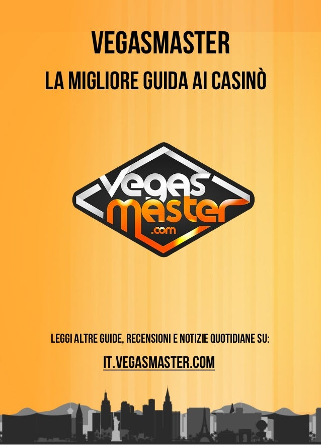 Vegasmaster la migliore guida ai casinò Leggi altre guide, recensioni e notizie quotidiane su: it.vegasmaster.com