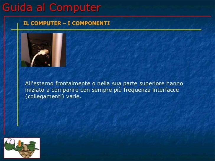 Guida al computer lezione 2 i componenti for Case futuristiche