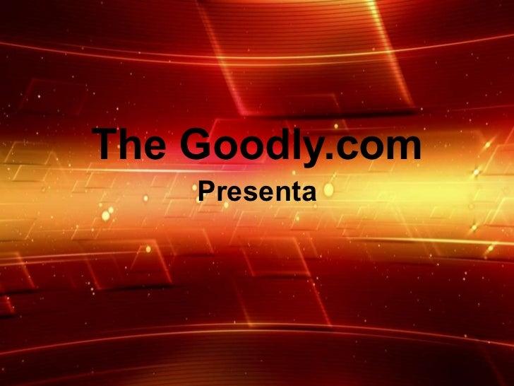 The Goodly.com Presenta