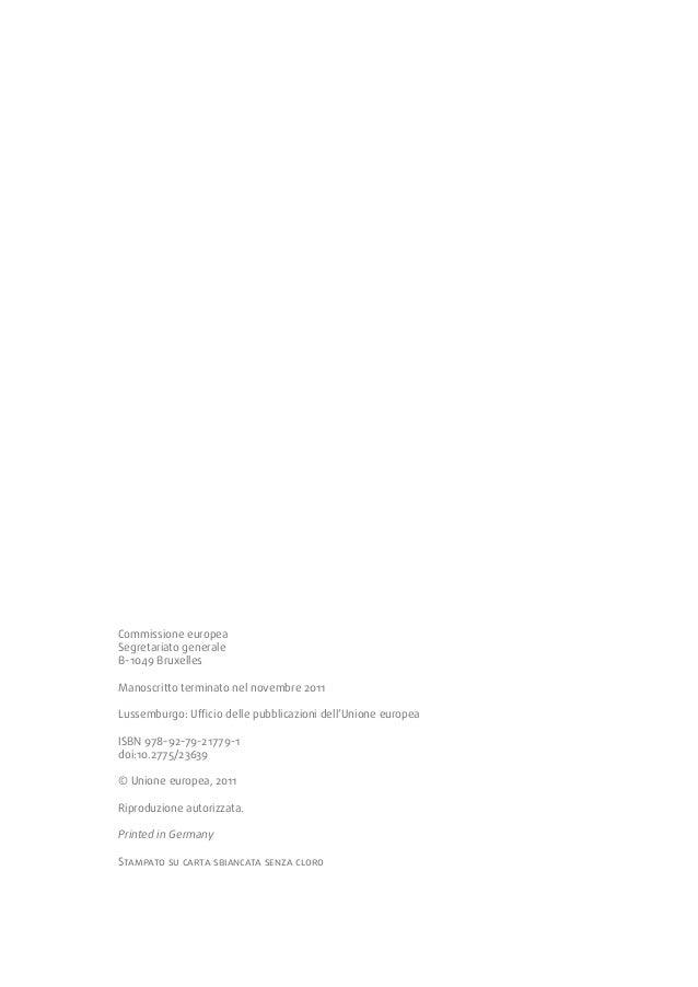 Commissione europeaSegretariato generaleB-1049 BruxellesManoscritto terminato nel novembre 2011Lussemburgo: Ufficio delle ...