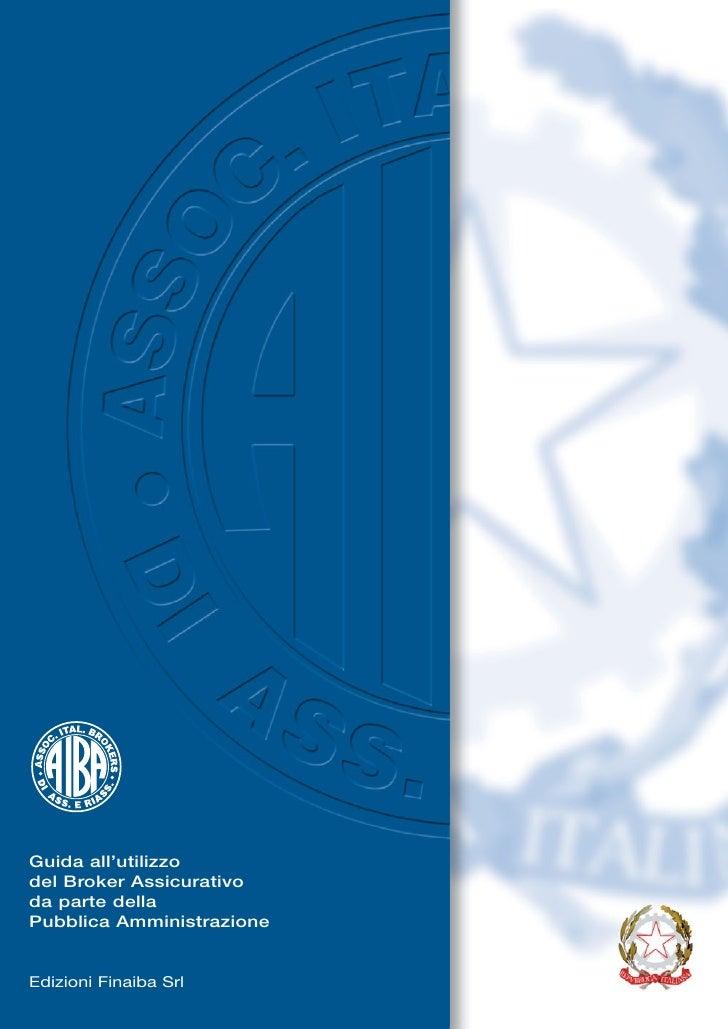 Guida all'utilizzo del Broker Assicurativo da parte della Pubblica Amministrazione   Edizioni Finaiba Srl