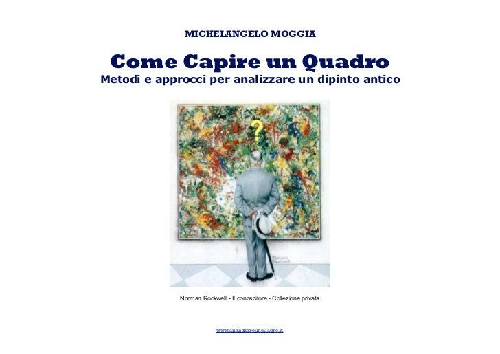 MICHELANGELO MOGGIA Come Capire un QuadroMetodi e approcci per analizzare un dipinto antico             Norman Rockwell - ...
