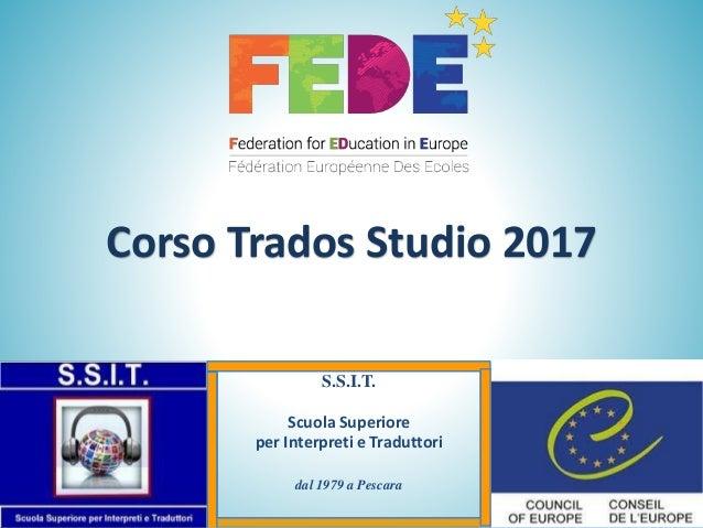 S.S.I.T. Scuola Superiore per Interpreti e Traduttori dal 1979 a Pescara Corso Trados Studio 2017