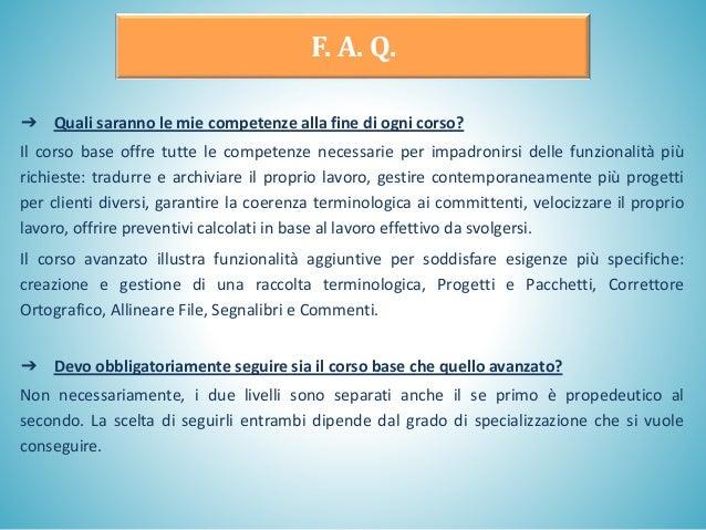 ➔ Quali saranno le mie competenze alla fine di ogni corso? Il corso base offre tutte le competenze necessarie per impadron...