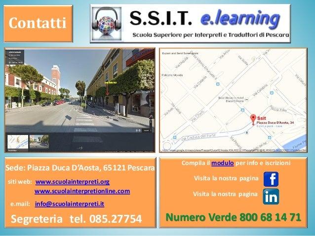 Sede: Piazza Duca D'Aosta, 65121 Pescara Segreteria tel. 085.27754 e.mail: info@scuolainterpreti.it siti web: www.scuolain...