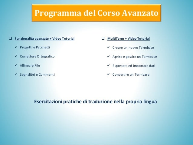 Programma del Corso Avanzato  Funzionalità avanzate + Video Tutorial ✓ Progetti e Pacchetti ✓ Correttore Ortografico ✓ Al...