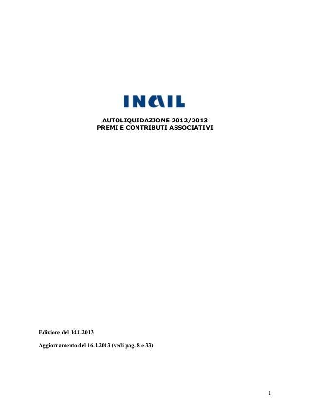 AUTOLIQUIDAZIONE 2012/2013                         PREMI E CONTRIBUTI ASSOCIATIVIEdizione del 14.1.2013Aggiornamento del 1...