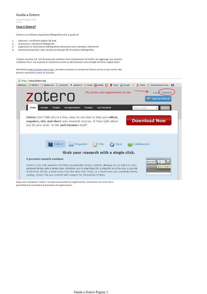 Guida a Zotero     venerdì 8 giugno 2012     17:58     Cosa è Zotero?     Zotero è un software di gestione bibliografica e...