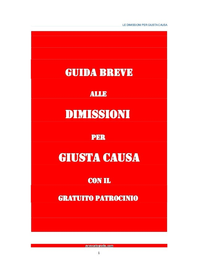LE DIMISSIONI PER GIUSTA CAUSA Guida breve         alle DIMISSIONI         PERGIUSTA CAUSA       con ilgratuito patrocinio...