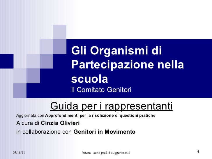 Gli Organismi di Partecipazione nella scuola Il Comitato Genitori Guida per i rappresentanti Aggiornata con  Approfondimen...