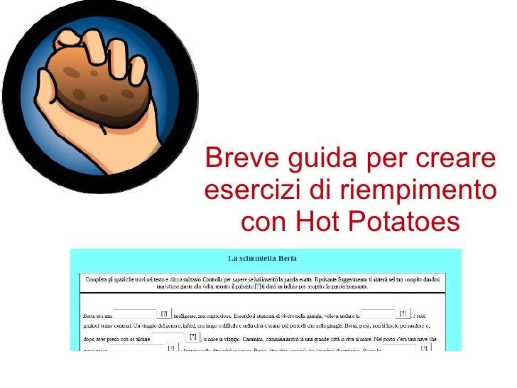 Breve guida per creare esercizi di riempimento con Hot Potatoes