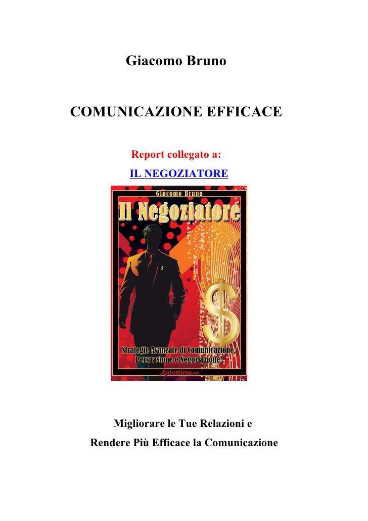 Giacomo Bruno   COMUNICAZIONE EFFICACE            Report collegato a:          IL NEGOZIATORE           Migliorare le Tue ...