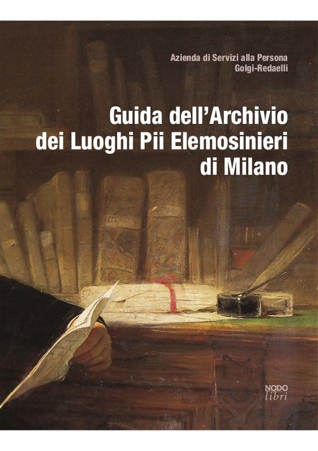 Azienda di Servizi alla Persona                               Golgi-Redaelli       Guida dell'Archiviodei Luoghi Pii Elemo...