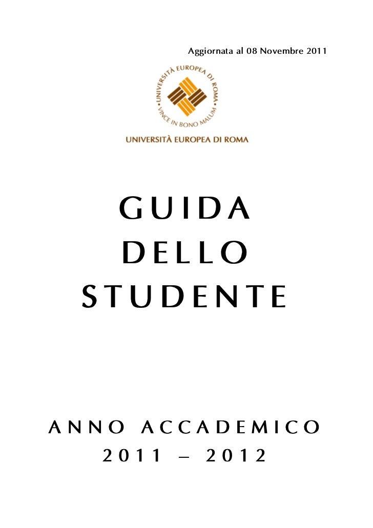 Aggiornata al 08 Novembre 2011   GUIDA   DELLO STUDENTEANNO ACCADEMICO  2011 – 2012
