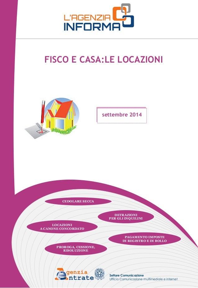 FISCO E CASA:LE LOCAZIONI  settembre 2014  DETRAZIONI  PER GLI INQUILINI  CEDOLARE SECCA  LOCAZIONI  A CANONE CONCORDATO  ...