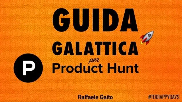 Guida Galattica per Product Hunt