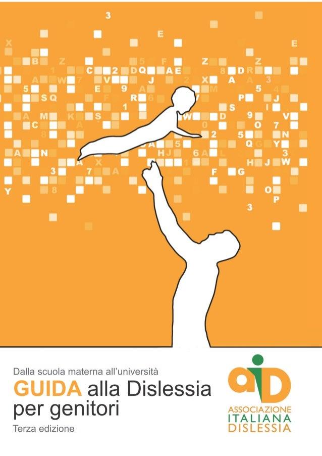 Dalla scuola materna all'università  Guida alla Dislessia per genitori a cura di Luca Grandi  www.aiditalia.org