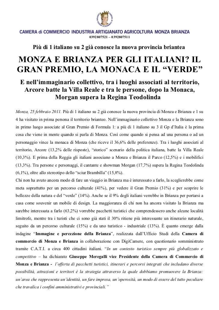 0392807521 – 0392807511          Più di 1 italiano su 2 già conosce la nuova provincia brianteaMONZA E BRIANZA PER GLI ITA...