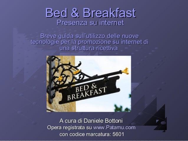 Bed & BreakfastBed & BreakfastPresenza su internetPresenza su internetBreve guida sull'utilizzo delle nuoveBreve guida sul...