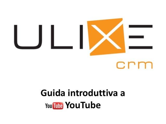 Guida introduttiva a     YouTube