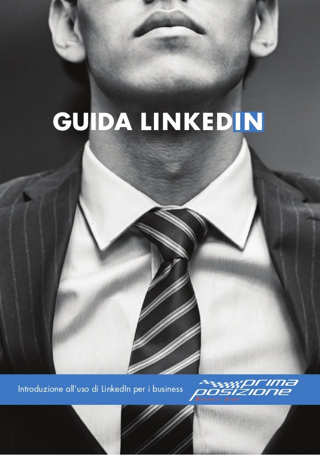 GUIDA LINKEDIN Introduzione all'uso di LinkedIn per i business