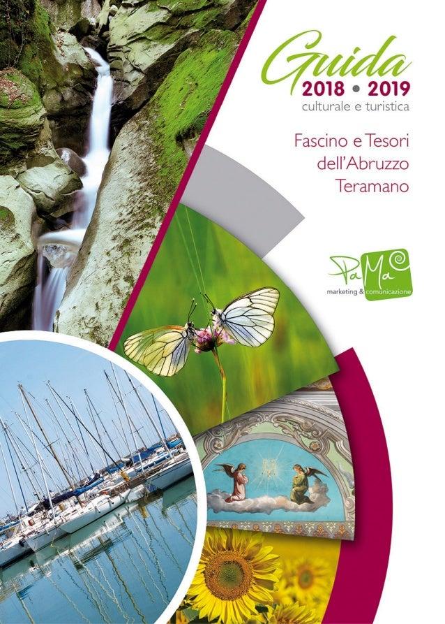 Guida CulturaleTuristica 2018/2019 Progettazione Marketing & Comunicazione di Patrizia Manente Via Luigi Longo, 21 -Teramo...