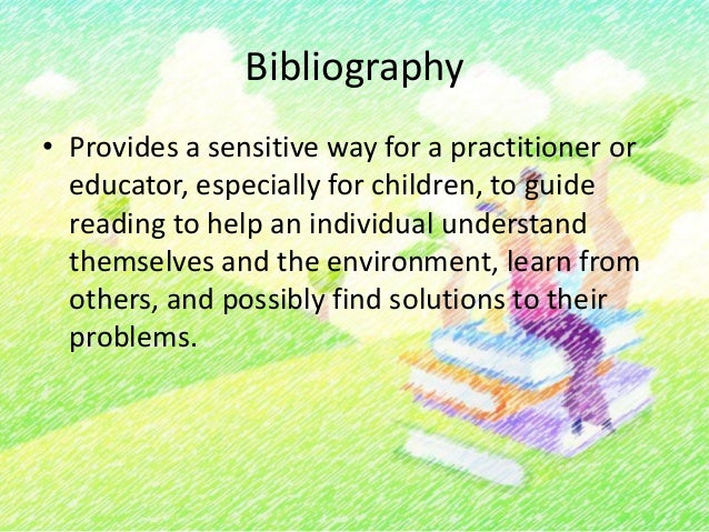 Reasons of Bibliotherapy• To develop a more positive sense ofthemselves• To learn about the world• To cope with stress• to...