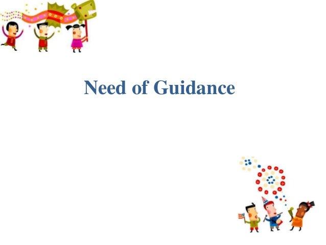 Need of Guidance