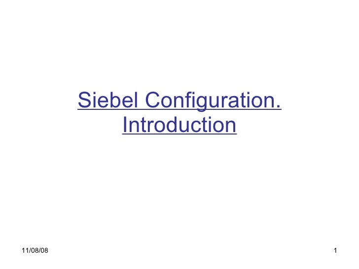 Siebel Configuration. Introduction