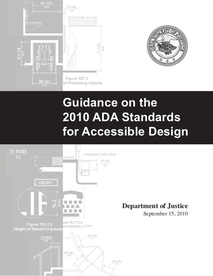 Guidance on the2010 ADA Standardsfor Accessible Design         Department of Justice               September 15, 2010