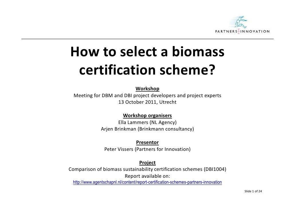 How to select a biomass certification scheme?                           Workshop  Meeting for DBM and DBI project develope...