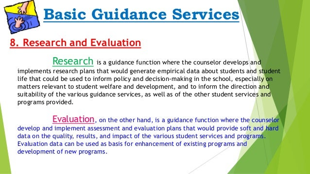 "functions of guidance services School counselling services 1 ""school counselling services are an integral and essential component of the educational process for all students as they progress through the educational system."