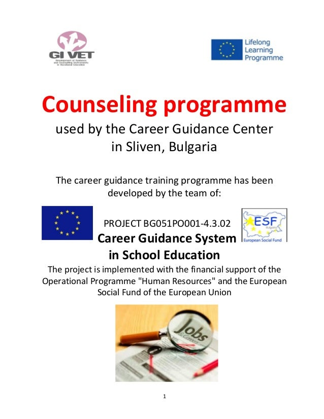 1 Counseling programme used by the Career Guidance Center in Sliven, Bulgaria The career guidance training programme has b...